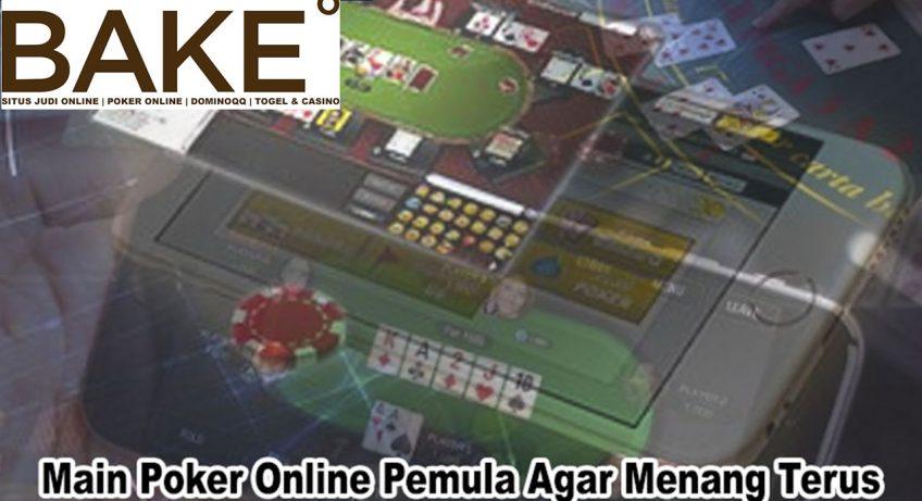 Poker Online Pemula Agar Menang Terus